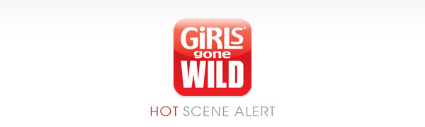 Girls Gone Wild | Hot Scene Alert
